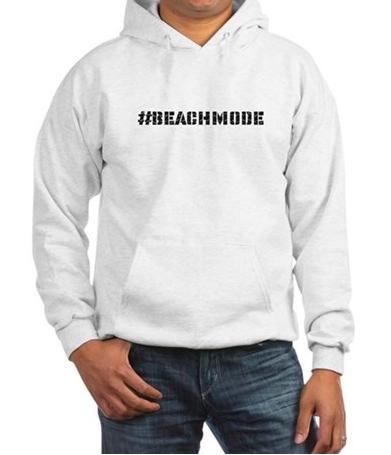 #beachmode hoodie
